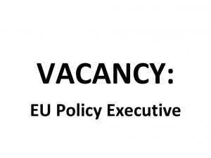 Vacancy: EU Policy Executive