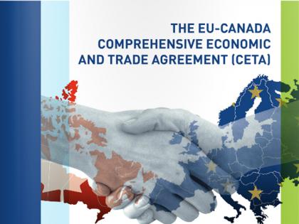 The EU-Canada Comprehensive Economic and Trade Agreement (CETA)