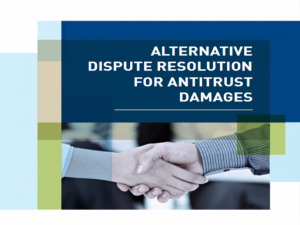 Alternative Dispute Resolution for Antitrust Damages