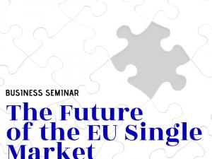 Business Seminar on the Future of the EU Single Market