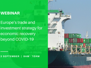 WEBINAR: Europe's Trade and Investment Strategy for economic recovery beyond COVID-19
